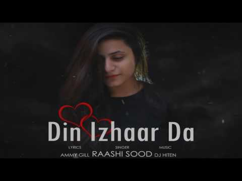 Din Izhaar Da   Raashi Sood   Hiten   Ammy Gill   Propose Day Special   Full Song