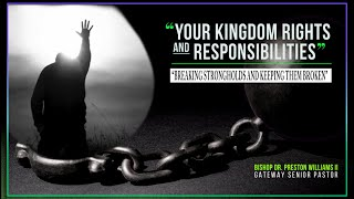 """Your Kingdom Rights and Responsibilities-""""Breaking Strongholds and Keeping Them Broken"""""""