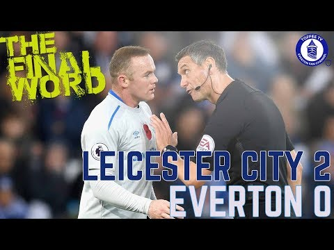 Leicester City 2-0 Everton | The Final Word