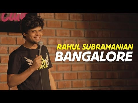Bangalore | Stand up Comedy by Rahul Subramanian