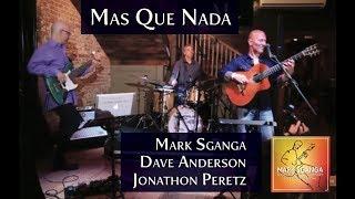 Mark Sganga Trio / Mas Que Nada (Acoustic Fingerstyle Guitar)