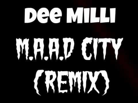 Kendrick Lamar  mAAd city Dee Milli Remix