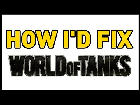 How I'd Fix World of Tanks