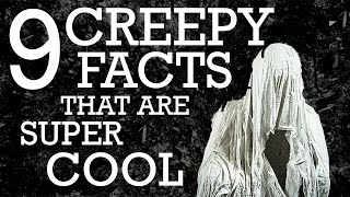 9 Facts That Are Both Creepy & Cool - Did You Know? Fact Set