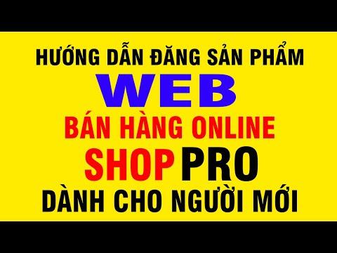 ✅ Hướng Dẫn Đăng Sản Phẩm Web, Shop Bán Hàng Online PRO