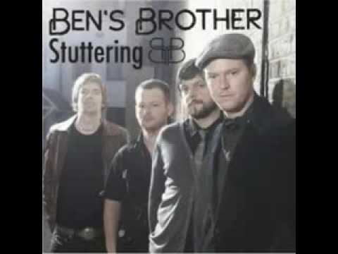 Ben's Brother-Stuttering (Kiss Me Again) ...