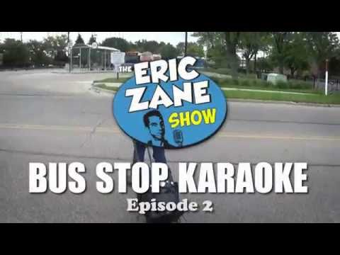 The Eric Zane Show Bus Stop Karaoke Ep 2