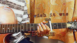 I wish it was me - Etham//complete guitar tutorial