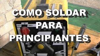 COMO SOLDAR CON ELECTRODO ( PRINCIPIANTES ) thumbnail