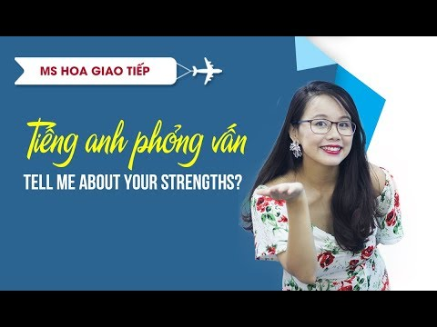 Tiếng Anh phỏng vấn – Tell me about your Strengths? | Ms Hoa Giao Tiếp