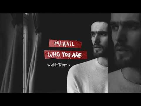 Mihail - Who You Are (Whilk Remix Edit) [Official]