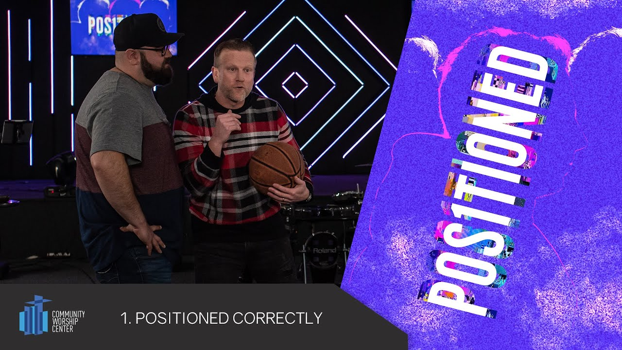 Positioned Correctly | Positioned | Pastor Keith Deal