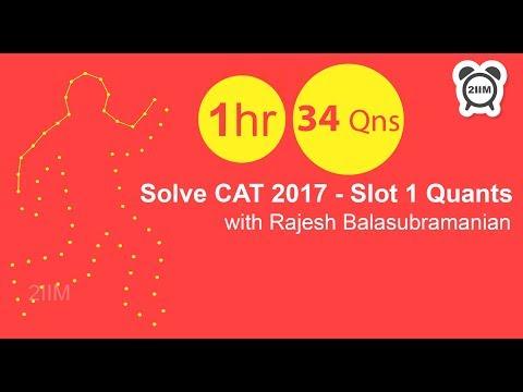 Solve CAT 2017 Quants - Slot 1 with CAT 100 percentiler