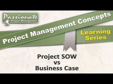 Project Management Concept #11: Project SOW vs Business Case