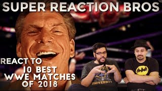 SRB Reacts to 10 Best WWE Matches of 2018