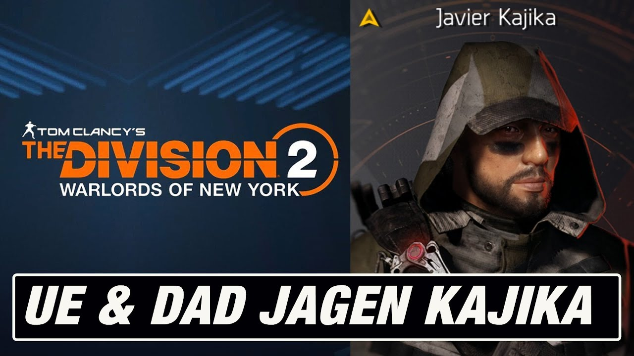 The Division 2 - Warlords of New York - UE & DAD jagen Kajika [GER/UE40]
