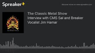 Interview with CMS Sal and Breaker Vocalist Jim Hamar