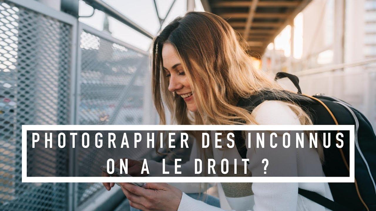 On a le DROIT de PHOTOGRAPHIER des INCONNUS dans la RUE ?