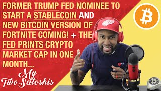 Former Trump Nominee Starts A Stablecoin | Lightnite: Fortnite But w/ Bitcoin | Fed Keeps Printing!