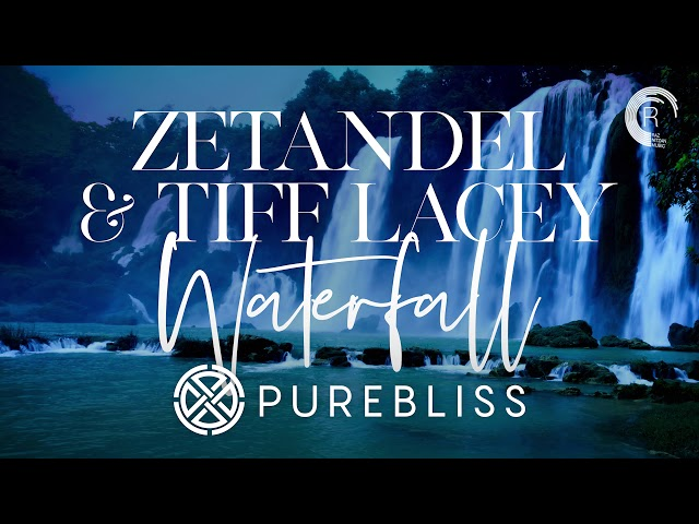 CHILL OUT: Zetandel & Tiff Lacey - Waterfall (Pure Bliss) + LYRICS