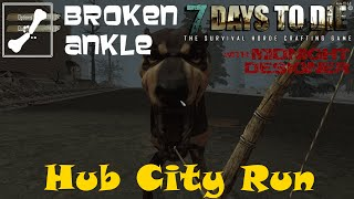 E02 - Broken Ankle A12 - Hub City Run - 7 Days to Die Multiplayer