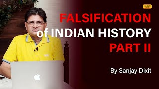 Falsification of Indian History Part II - Western Distortions: AIT, Indian Science to Social History