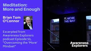 More and Enough Meditation - from Awareness Explorers Episode 53