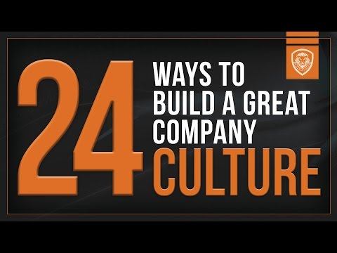 24 Ways to Build a Great Company Culture