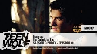 The Calm Blue Sea - Diaspora | Teen Wolf 3x01 Music [HD]