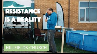 Resistance Is A Reality | Hillfields Church | Pastor Rich Rycroft