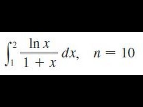 integrate ln x/(1+x) dx, n=10