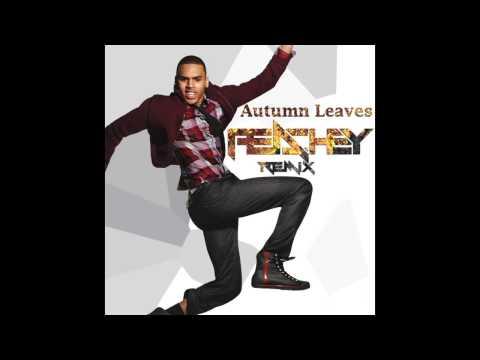 Autumn Leaves (Peachey Remix) - Chris Brown - слушать онлайн