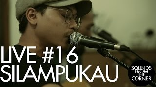 Sounds From The Corner : Live #16 Silampukau