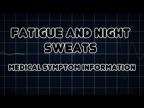 Fatigue and Night Sweats (Medical Symptom)