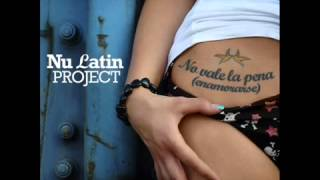 No vale la pena enamorarse (2011) - Nu Latin Project