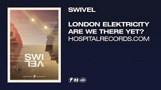 London Elektricity - Swivel (Official Video)