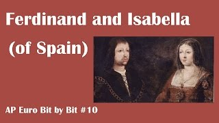 Ferdinand and Isabella of Spain: AP Euro Bit by Bit #10