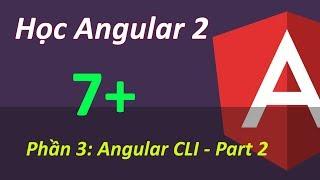lập trnh angular 2 bi 7 phần 3 angular cli part 2