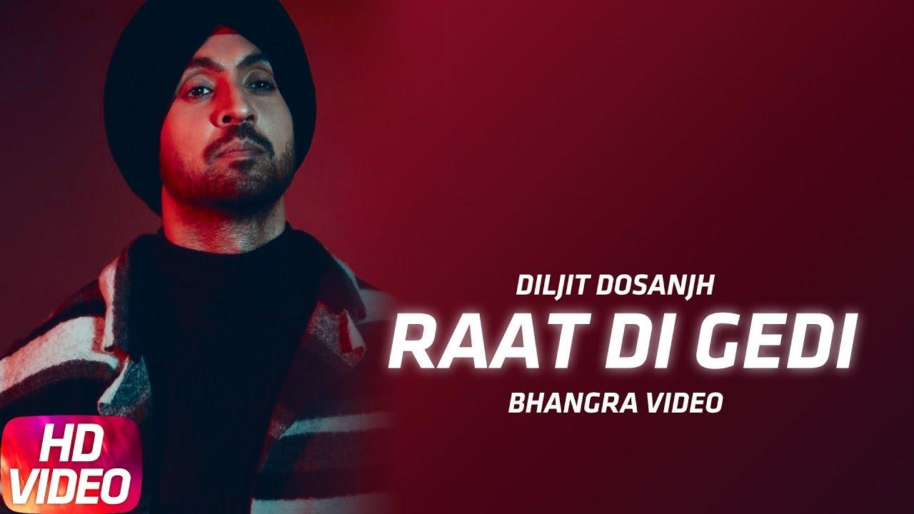 bhangra-video-diljit-dosanjh-raat-di-gedi-neeru-bajwa-jatinder-shah-arvindr-khaira