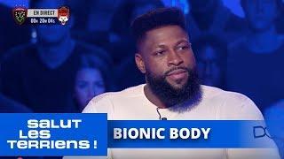 Le Terrien du Samedi Soir, Bionic Body - Salut les Terriens