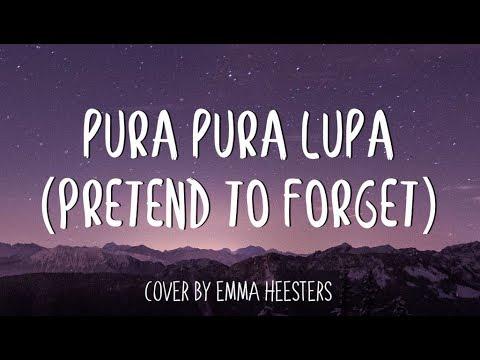Mahen - 'Pura Pura Lupa (Pretend To Forget)' | Emma Heesters English Version Cover (Lyrics)