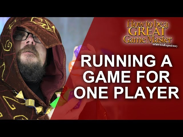 Great GM: Party for one? How to run a single person Role Playing Game  - Game Master Tips (GM Tips)