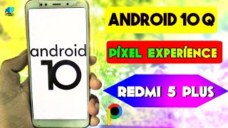 Android 10 Q Pixel Experience Rom For Redmi Note 5redmi 5 Plus  Google Pixel 4 Os Rom Review