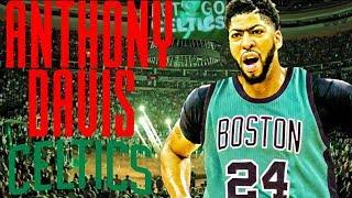 """""""WHAT IF"""" ANTHONY DAVIS WAS TRADED TO THE BOSTON CELTICS? NBA 2K18 MY LEAGUE"""