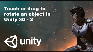 Touch or drag to rotate an object in Unity3d - 2