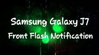 Samsung Galaxy J7 Front Flash Notification Trick
