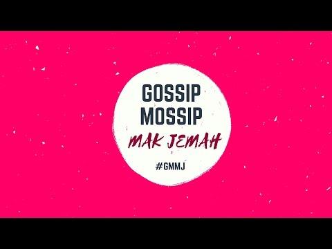 Gossip Mossip Mak Jemah Dan M Nasir