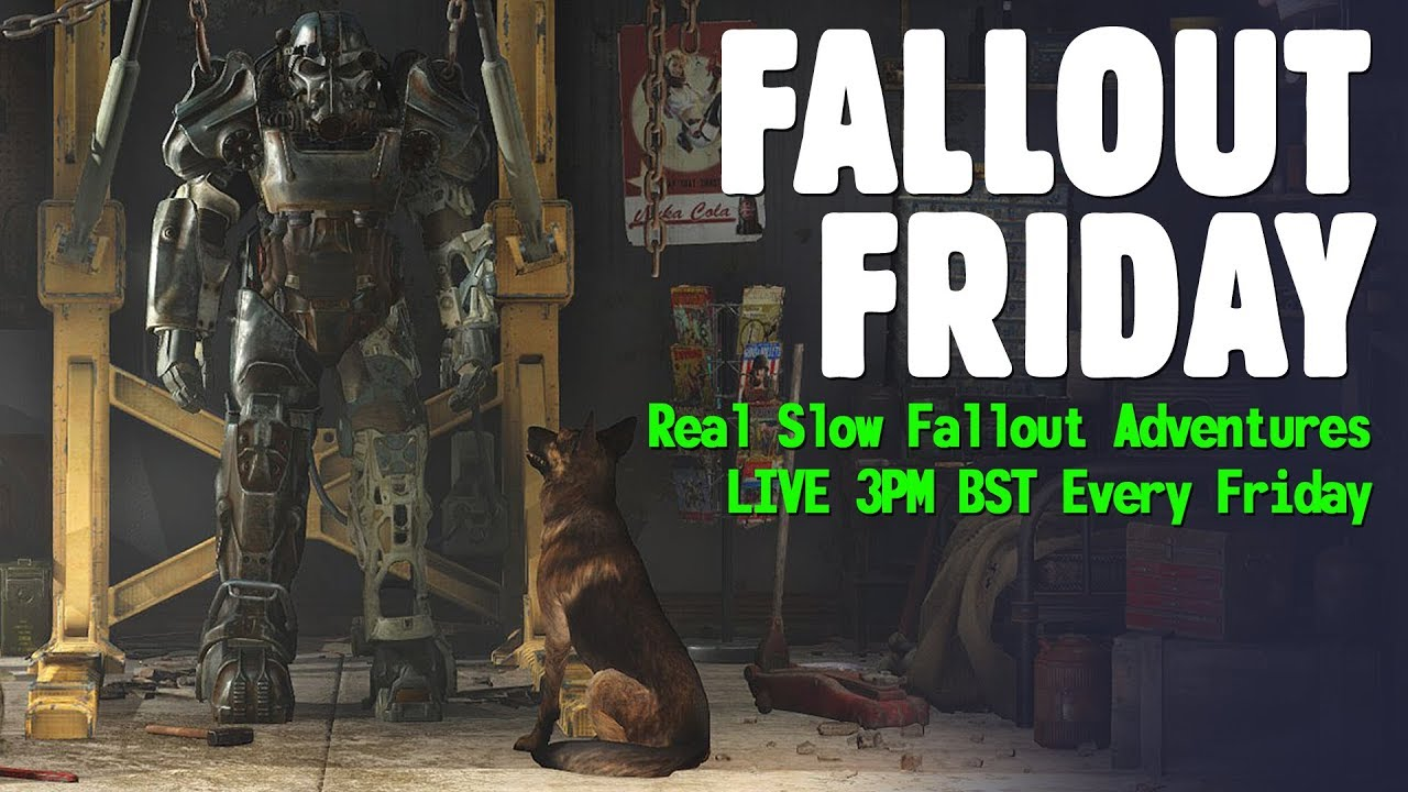 FALLOUT FRIDAY - Real Slow Fallout 4 Adventures 21/08/2020 3PM BST