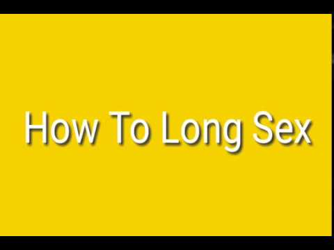 How To Sex Long Time