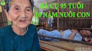 Xót xa Bà Cụ 95 Tuổi Gần 10 Năm Chăm Sóc Con Trai 66 Tuổi Nhìn Mà Muốn Rớt Nước Mắt